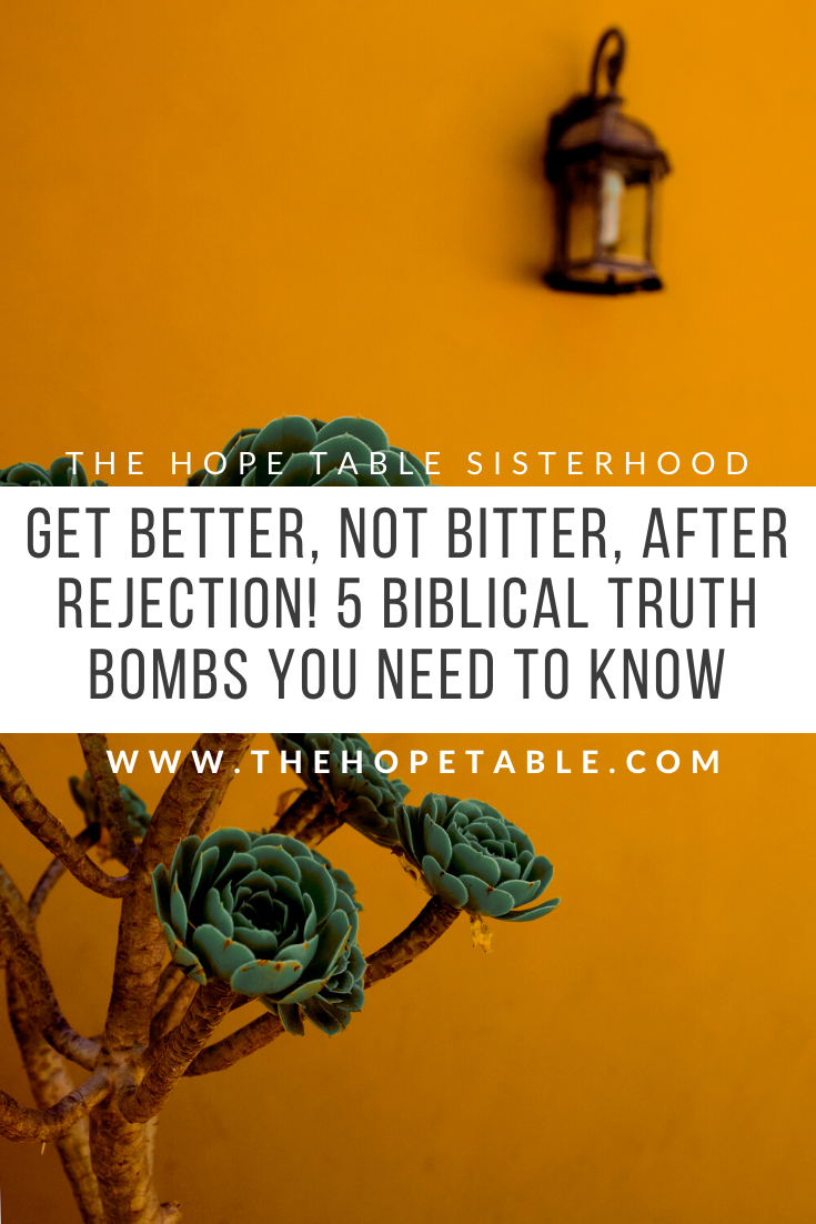 Get bitter not better how to handle rejection women of the bible