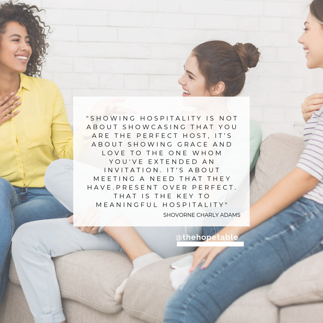 Biblical hospitality is about being present over perfect