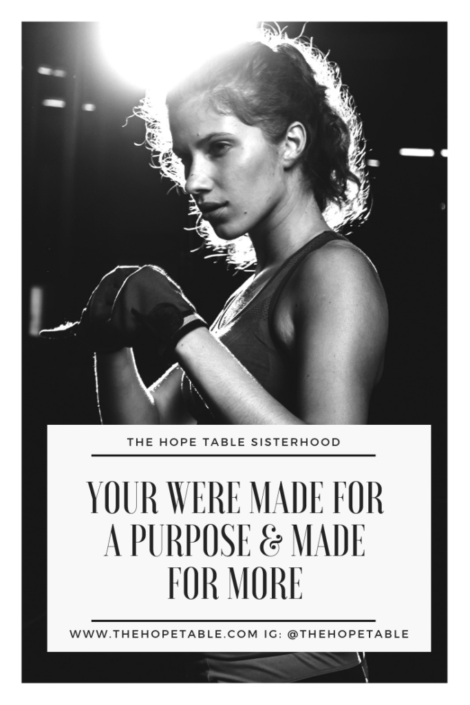 You were made for God with a purpose and you were made for more